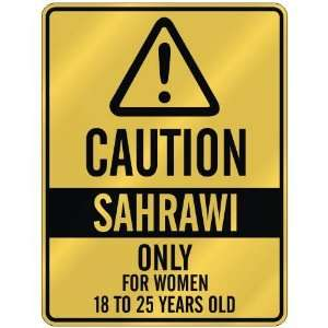 CAUTION  SAHRAWI ONLY FOR WOMEN 18 TO 25 YEARS OLD  PARKING SIGN