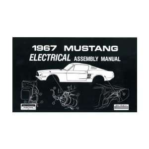1967 FORD MUSTANG Electrical Assembly Manual Book