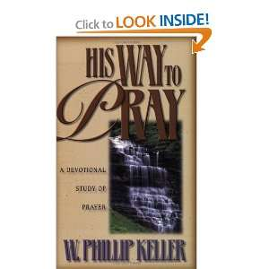His Way to Pray A Devotional Study of Prayer [Paperback