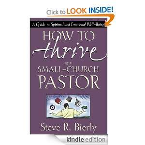 How to Thrive as a Small Church Pastor A Guide to Spiritual and
