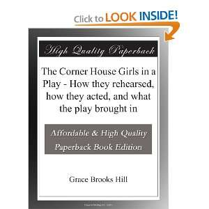 The Corner House Girls in a Play   How they rehearsed, how they acted