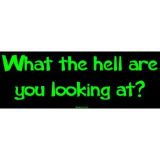 What the hell are you looking at? Large Bumper Sticker Automotive
