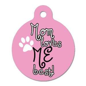 Mom Loves Me Best   Pet ID Tag, 2 Sided, 4 Lines Custom Personalized
