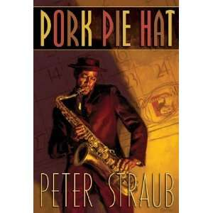 Pork Pie Hat [Hardcover] Peter Straub Books