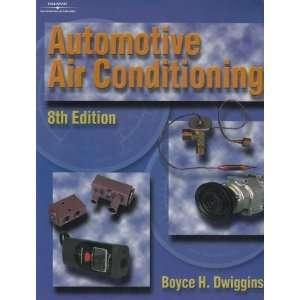 Automotive Air Conditioning [Paperback] Boyce Dwiggins