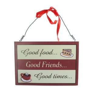 Wooden Plaque   Good Food, Good Friends, Good Times.