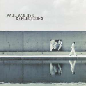 Reflections, Paul van Dyk Dance / DJ